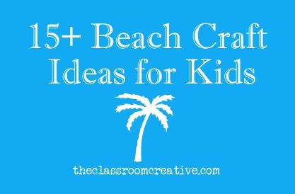 15 Beach Crafts For Kids