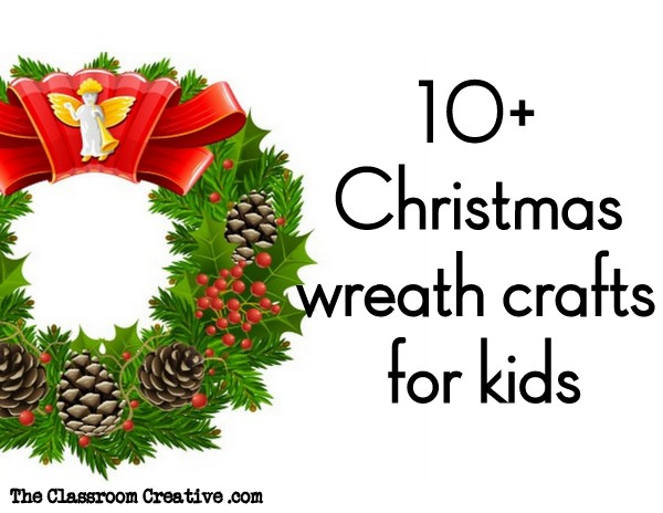 10+ Christmas Wreath Crafts for Kids
