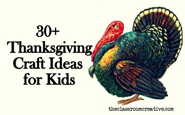 30 + Thanksgiving Crafts Ideas for Kids