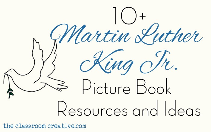 Martin Luther King Jr. Picture Book Resources, Ideas, with Activities