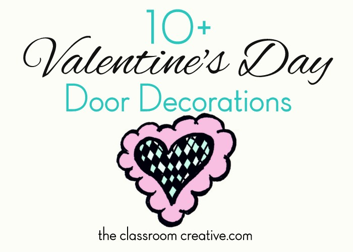 Valentine S Day Classroom Decoration Ideas ~ Valentine s day door decorations
