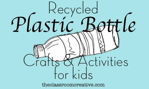 Recycled Plastic Bottle Crafts Activities For Kids