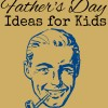 Father's Day ideas for kids
