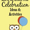 end of the school year celebration ideas and activities