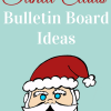 Santa Claus Bulletin Board Ideas from theclassroomcreative.com